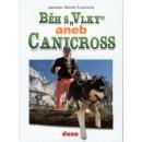 Běh s vlky aneb Canicross (autor Jaroslav M. Kvasnica)